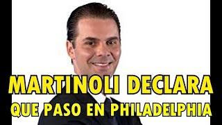 MARTINOLI DECLARA QUE PÁSO EN EL PHILADELPHIA