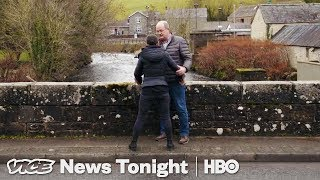 Brexit Could Cause Chaos At The Northern Ireland Border (HBO)