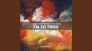 Play i'm so tired... (feat. Dan Berk) (Acoustic)