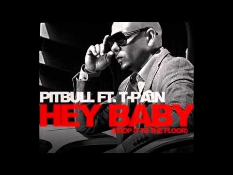 Pitbull  -  Hey Baby   (feat. T-Pain) [HQ] (Drop It On The Floor) lyrics