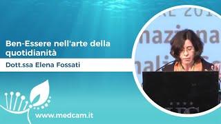 Ben-Essere nell'arte della quotidianità [...] Dott.ssa Elena Fossati