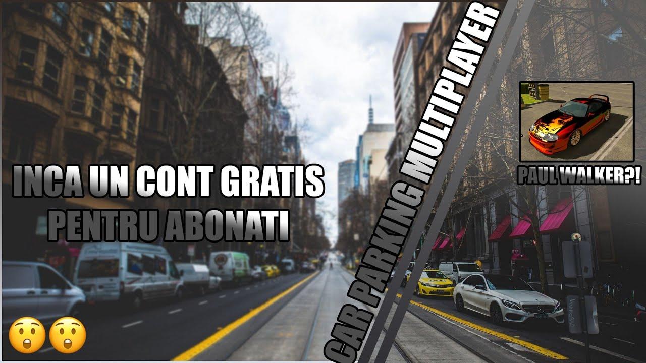 INCA UN CONT PENTRU ABONATI | CAR PARKING MULTIPLAYER #17