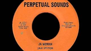 Jah Stitch - JA Woman (perpetual sound) 1977