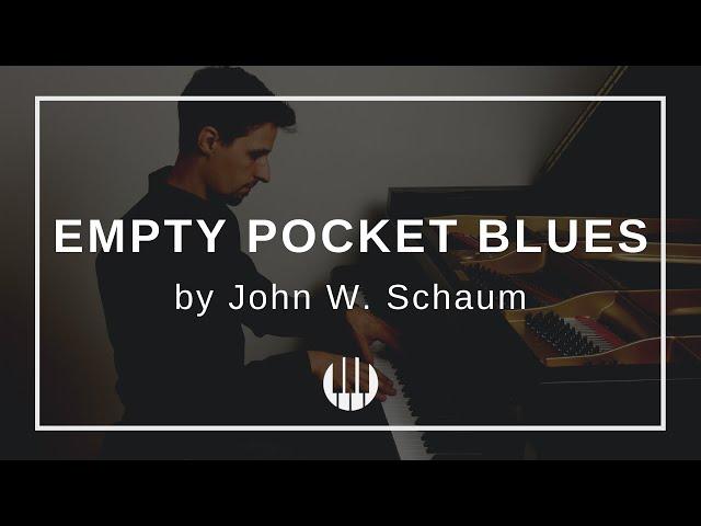 Empty Pocket Blues by John W. Schaum