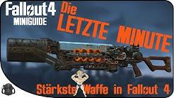 """Die STÄRKSTE Waffe in Fallout 4  -Deine """"LETZTE MINUTE"""" hat geschlagen- [MINIGUIDE]"""