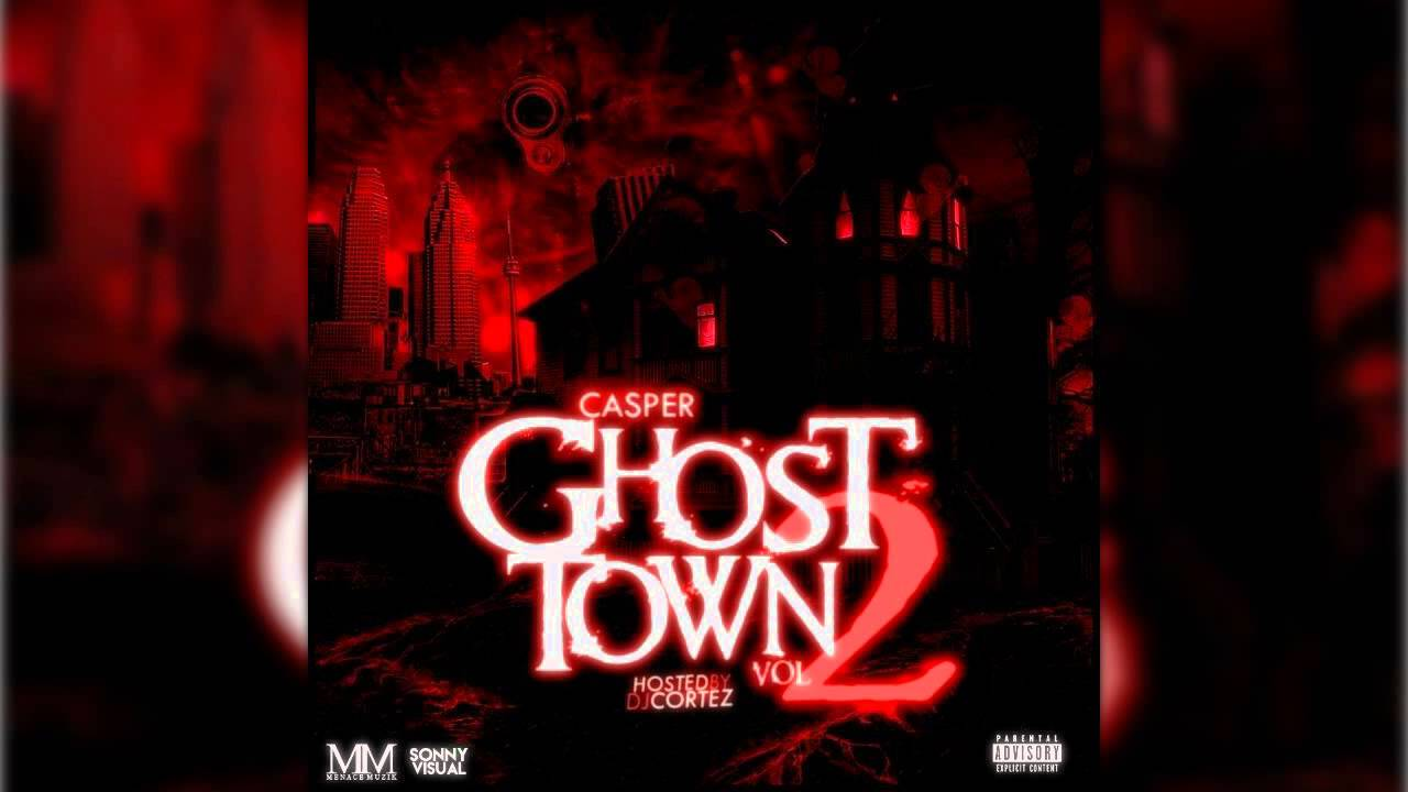Casper - Ghost Town Vol 2 FULL MIXTAPE (HOSTED BY M WORKS)