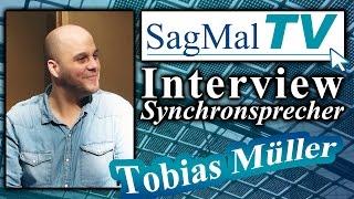 SagMalTV // Interview: Synchronsprecher Tobias Müller
