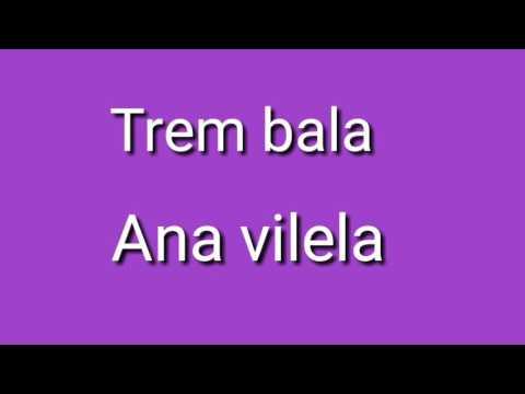 Letra dá música trem-bala dá cantora Ana Vilela
