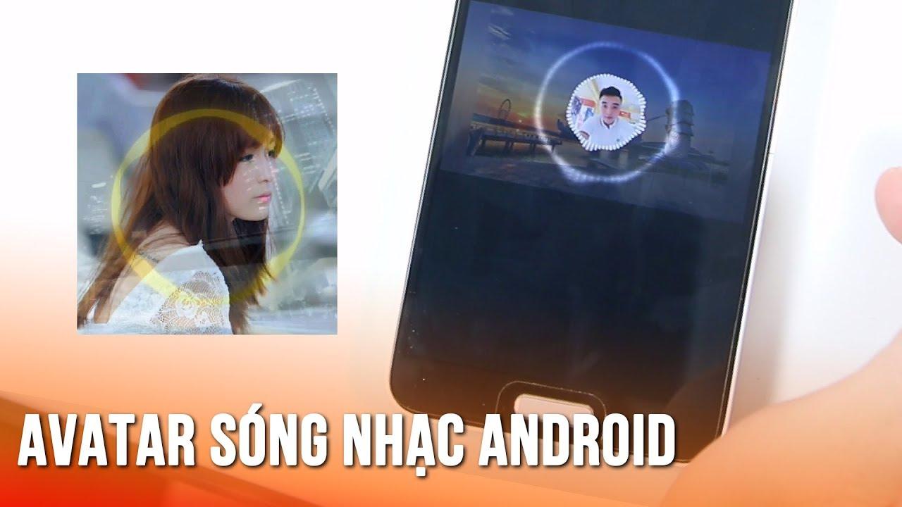 Cách tạo video avatar facebook sóng nhạc trên Android cực chất