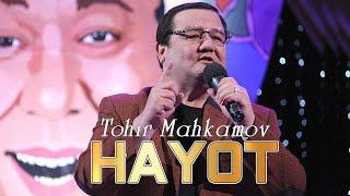 Tohir Mahkamov - Hayot | Тохир Махкамов - Хаёт