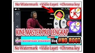 Versi Baru Kine Master Lite Pro Vidio layer Chroma key No watermark