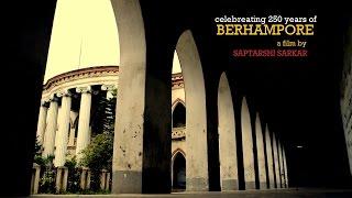 Celebrating 250 years of Berhampore - a film by Saptarshi Sarkar