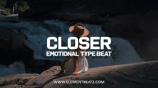 Closer - Emotional Type Beat - Emotional Uplifting Piano Hip Hop Instrumental