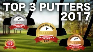 THE TOP 3 GOLF PUTTERS OF 2017