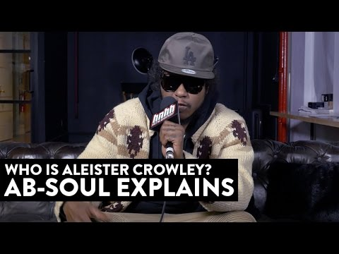 Who Is Aleister Crowley? Ab-Soul Explains