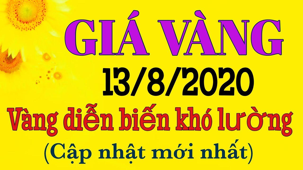 Giá vàng hôm nay 13/8/2020    Vàng đang tăng trở lại   Vàng nhẫn 9999, Sjc, vàng nữ trang