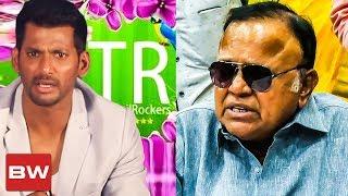 Show who is Tamilrockers ? : Radha Ravi Demands Vishal