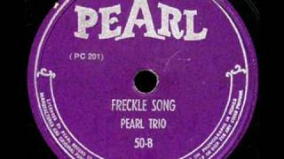 The Freckle Song - The Pearl Trio [Larry Vincent]