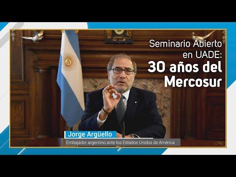 """Seminario Abierto """"30 años del Mercosur"""" - por Jorge Argüello"""