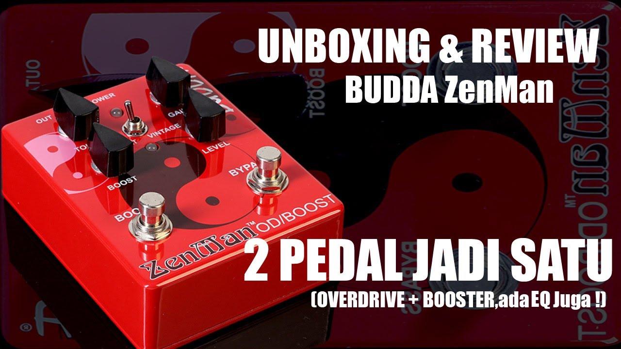 UNBOXING & REVIEW BUDDA ZENMAN : 2 PEDAL JADI SATU (OVERDRIVE + BOOSTER,ada EQ Juga !)