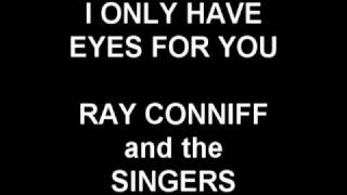 Watch Ray Conniff I Only Have Eyes For You video