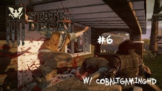 State of Decay [PC] | #6 | Only Room For One Psychopath | W/ CobaltGam1ngHD