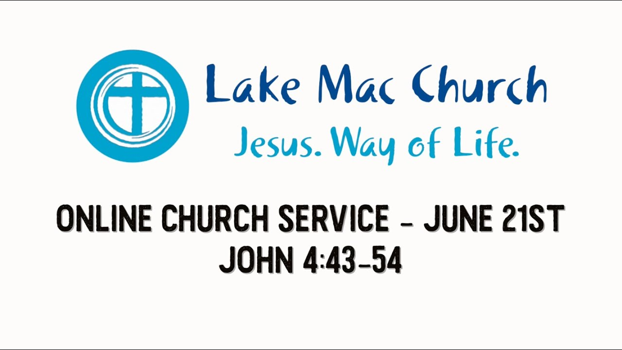 Church for June 21st – John 4:43-54