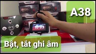 Bật, tắt ghi âm trên camera hành trình Webvision A38