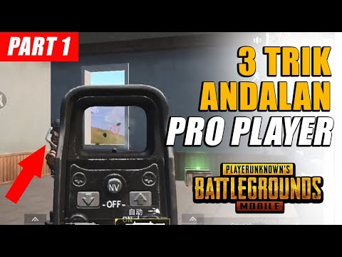 3 Trik Andalan para PRO PLAYER di PUBG Mobile. Gampang Chicken Dinner (Part 1)