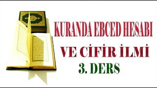 Kuran'da Ebced Hesabı Ve Cifir İlmi 3. Ders