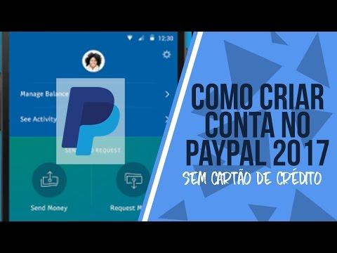Como criar conta no PayPal 2017 sem cartão de crédito