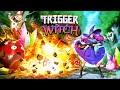 Trigger Witch تحصل على عرض الإطلاق