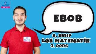 EBOB | Çarpanlar ve Katlar | 2021 LGS Matematik Konu Anlatımları #8mtmtk