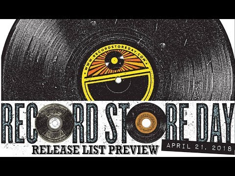 RECORD STORE DAY - APRIL 21ST, 2018 RELEASE LIST PREVIEW