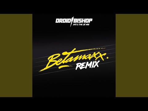 Into The Stars (Betamaxx Remix) |