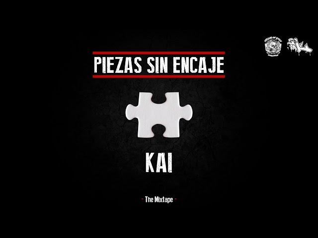 KAI - PIEZAS SIN ENCAJE (Full Mixtape)