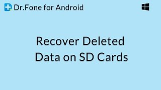 Dr.Fone for Android: Recover Deleted File and Data on SD Cards