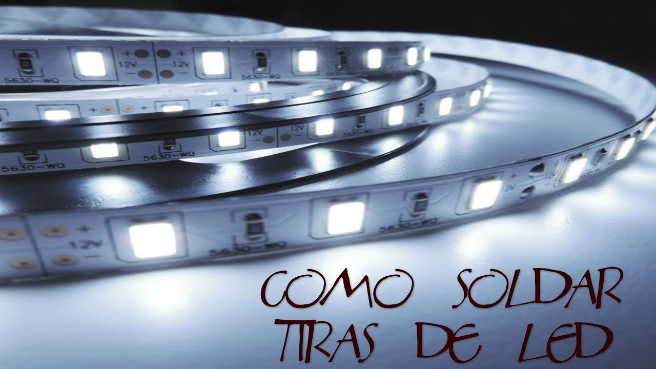 C mo soldar tiras de led youtube - Tiras de led exterior ...