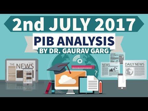 2nd July 2017 - PIB - Press Information Bureau पत्र सूचना कार्यालय की news analysis
