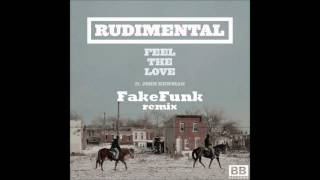 "Rudimental - ""Feel The Love"" feat. John Newman (FakeFunk remix)"