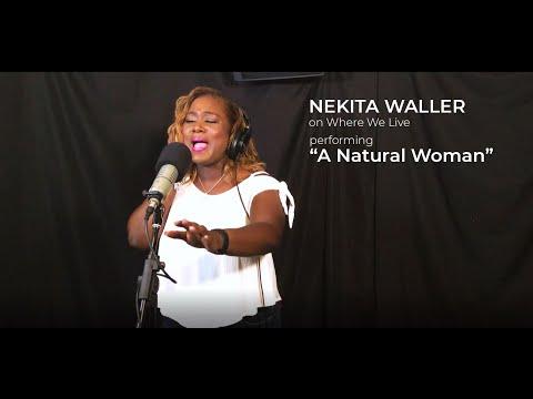 "Nekita Waller Performs ""A Natural Woman"" on Where We Live"