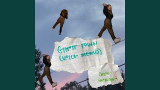 ghost town (voice memo)