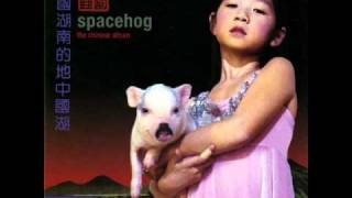 Spacehog - Almond Kisses
