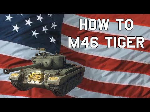 ➤ WT   How to M46 Tiger