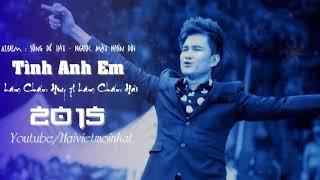 Tình Anh Em Lâm Chấn Huy ft Lâm Chấn Hải Official Audio