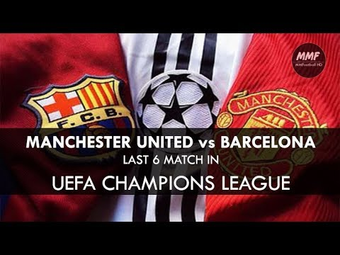 Manchester United vs Barcelona - Last 6 Matchs in UEFA Champions League | MMFHD