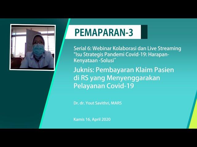 Pemaparan3:  Juknis: Pembayaran Klaim Pasien di RS Pelayanan Covid-19_Dr. dr. Yout Savithri, MARS