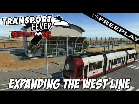 Transport Fever | US Free Play Ep22 | Expanding the West Line