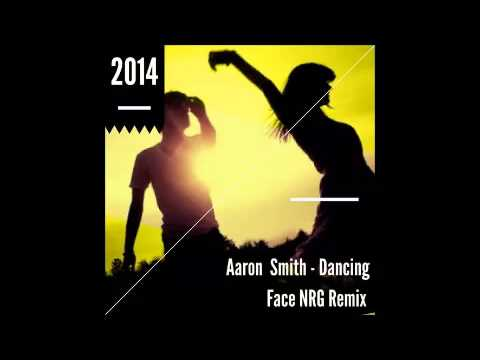 Aaron Smith  - Dancing (Face NRG Remix 2014) FREE DOWNLOAD