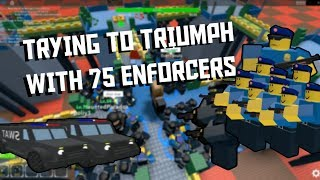 Trying to triumph with 75 Enforcers! [Tower Defense Simulator ROBLOX]
